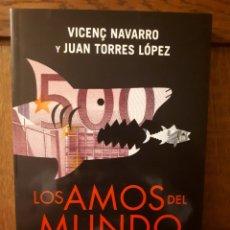 Libros de segunda mano: LOS AMOS DEL MUNDO - VICENÇ NAVARRO Y JUAN TORRES LÓPEZ. Lote 129113842