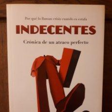 Libros de segunda mano: INDECENTES - ERNESTO EKAIZER. Lote 129113944