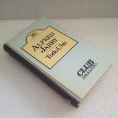 Libros de segunda mano: ALFRED JARRY - TODO UBÚ - BRUGUERA CLUB. TAPA DURA 1ª ED 1980 SIN LEER. Lote 129131287