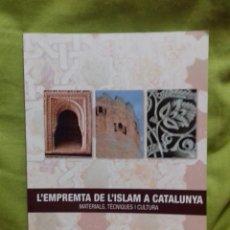 Libros de segunda mano: L'EMPRENTA DE L'ISLAM A CATALUNYA. MATERIALS, TÈCNIQUES I CULTURA. PATRIMONI 2.0 CONSULTORS, 2013.. Lote 129153247