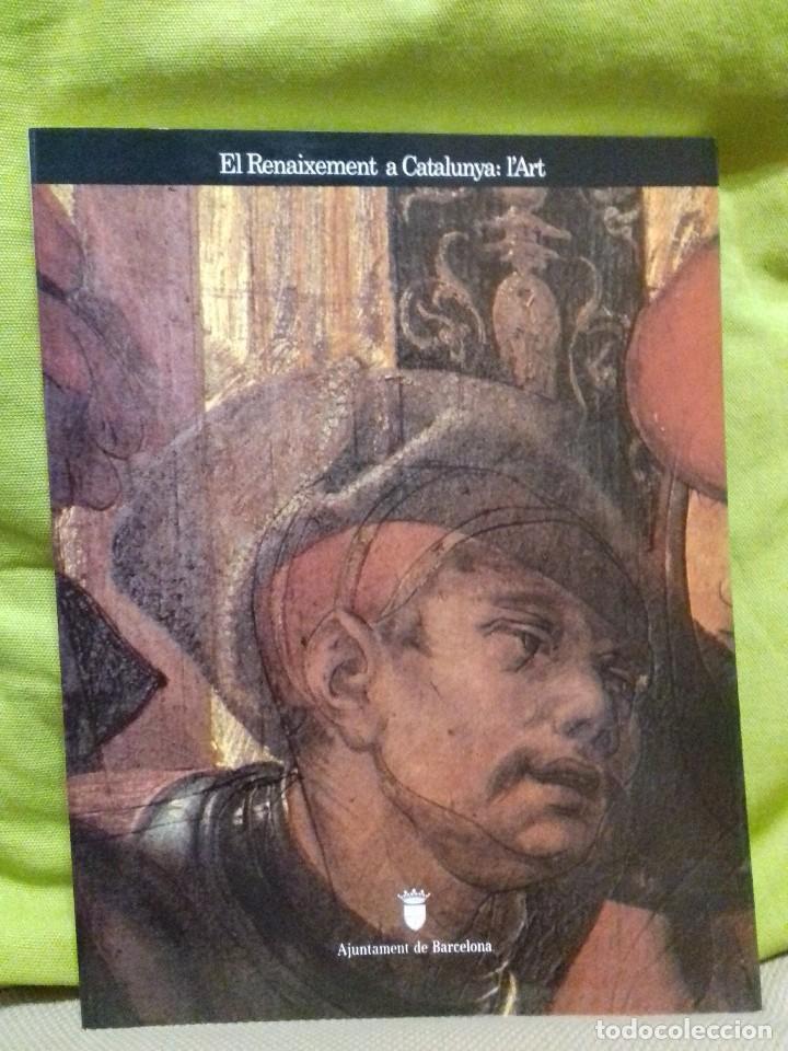 EL RENAIXEMENT A CATALUNYA: L'ART. AJUNTAMENT DE BARCELONA.1986. (Libros de Segunda Mano - Bellas artes, ocio y coleccionismo - Otros)