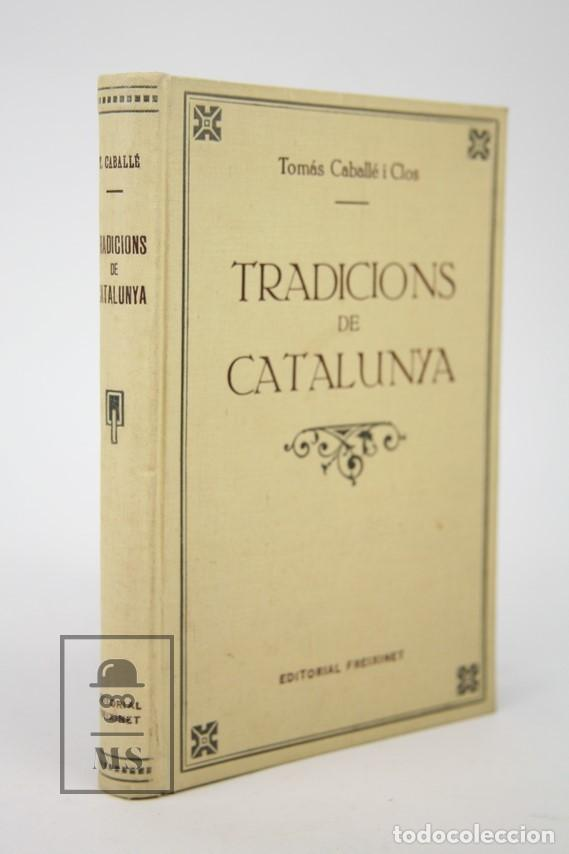 Libros de segunda mano: Antiguo Libro En Catalán - Tradicions de Catalunya / Tomás Caballé I Clos - Edit. Freixenet - Foto 2 - 129155539