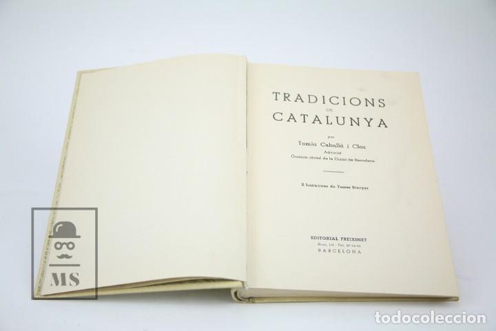 Libros de segunda mano: Antiguo Libro En Catalán - Tradicions de Catalunya / Tomás Caballé I Clos - Edit. Freixenet - Foto 3 - 129155539