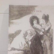 Libros de segunda mano: GOYA LOS CAPRICHOS DIBUJOS Y AGUAFUERTES. Lote 129167095