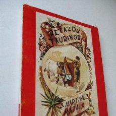 Libros de segunda mano: RETAZOS TAURINOS, JUAN M. MARTÍNEZ MATAIX- ALICANTE-1980-. Lote 129173035