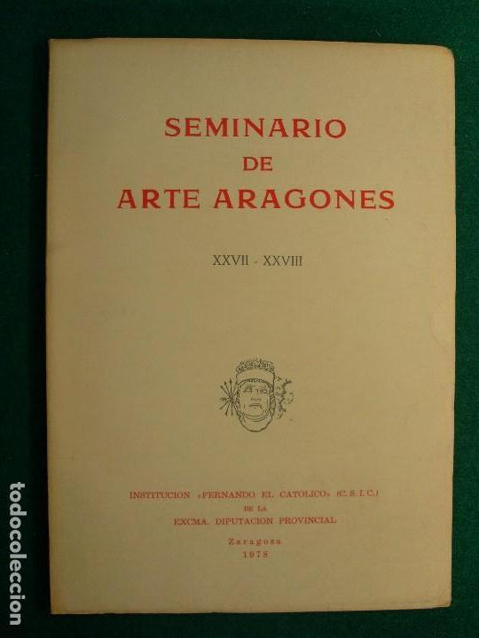 SEMINARIO DE ARTE ARAGONES XXVII-XXVIII / 1978. INSTITUCIÓN FERNANDO EL CATÓLICO (Libros de Segunda Mano - Bellas artes, ocio y coleccionismo - Otros)
