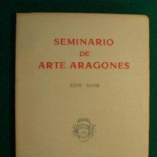 Libros de segunda mano: SEMINARIO DE ARTE ARAGONES XXVII-XXVIII / 1978. INSTITUCIÓN FERNANDO EL CATÓLICO . Lote 129175915