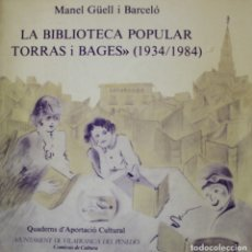 Libros de segunda mano: LA BIBLIOTECA POPULAR TORRAS I BAGES (1934/1984). - GÜELL I BARCELÓ, MANEL.. Lote 123198446