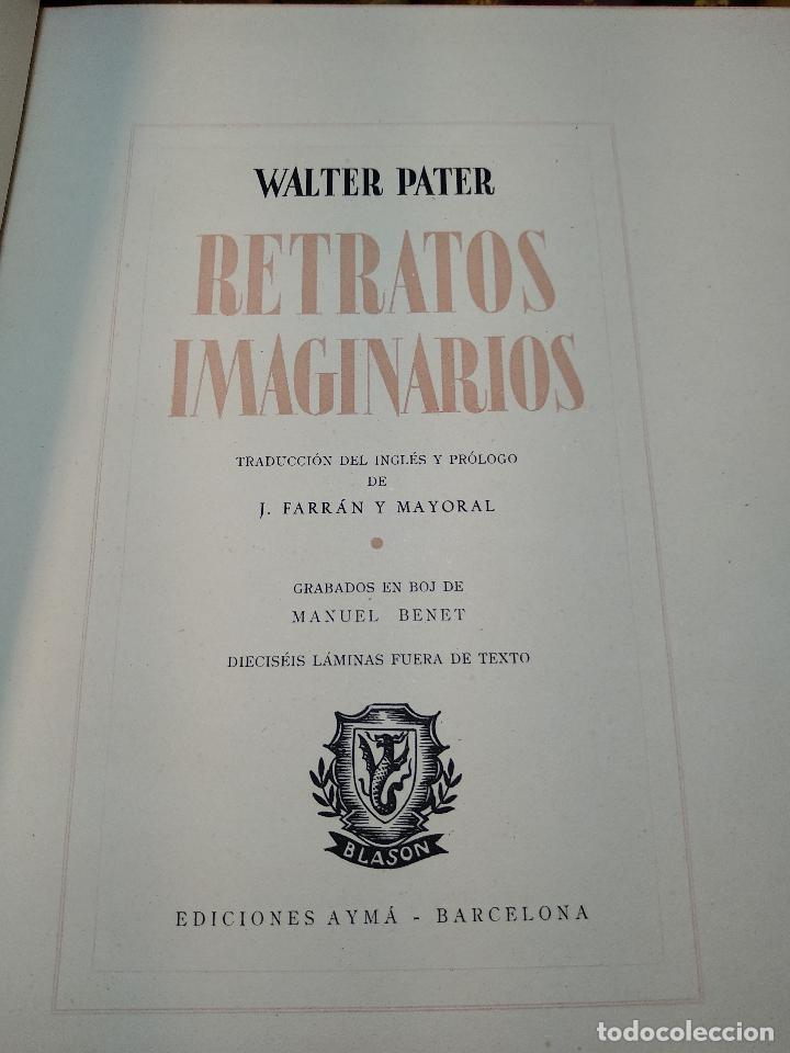 Libros de segunda mano: RETRATOS IMAGINARIOS - WALTER PATER - GRABADOS EN BOJ DE MANUEL BENET - EDIC. AYMA - BARCELONA -1942 - Foto 4 - 129255531