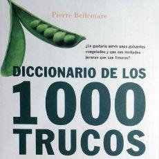 Libros de segunda mano: DICCIONARIO DE LOS 1000 TRUCOS / PIERRE BELLEMARE. 1ª ED. BARCELONA : PLANETA, 1999. . Lote 129271907