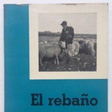 Libros de segunda mano: EL REBAÑO - SERVICIO DE EXTENSIÓN AGRARIA - MINISTERIO DE AGRICULTURA - MADRID 1957. Lote 129305264