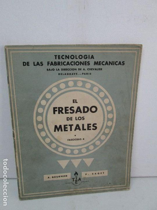Libros de segunda mano: TECNOLOGIA DE LAS FABRICACIONES MECANICAS. A. CHEVALIER. EDICIONES TEA. FASCISCULO Nº 4-9-20. - Foto 19 - 129300063