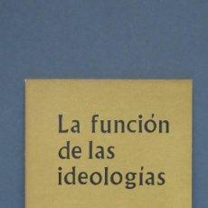 Libros de segunda mano: LA FUNCION DE LAS IDEOLOGIAS. MAX HORKHEIMER. Lote 129324223