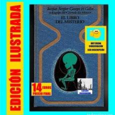 Libros de segunda mano: EL LIBRO DEL MISTERIO JACQUES BERGIER / GALLET MISTERIOS ENIGMAS OVNIS FENÓMENOS EXTRAÑOS FORTEANOS. Lote 129330319