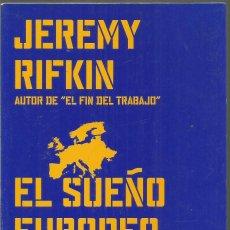 Libros de segunda mano: JEREMY RIFKIN. EL SUEÑO EUROPEO. PAIDOS. Lote 129343387