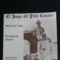 Libros de segunda mano: EL JUEGO DEL PALO CANARIO SEGÚN LOS VERGA. Lote 129398767