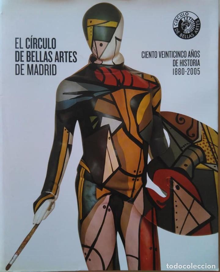 EL CÍRCULO DE BELLAS ARTES DE MADRID. CIENTO VEINTICINCO AÑOS DE HISTORIA 1880-2005 (Libros de Segunda Mano - Bellas artes, ocio y coleccionismo - Otros)