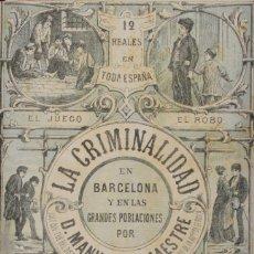 Libros de segunda mano: LA CRIMINALIDAD EN BARCELONA Y EN LAS GRANDES POBLACIONES. - GIL MAESTRE, MANUEL.. Lote 123194356