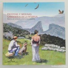 Libros de segunda mano: PAYOYAS Y MERINAS. GANADERÍA EN LA RESERVA DE LA BIOSFERA SIERRA DE GRAZALEMA. MEDIO AMBIENTE. CÁDIZ. Lote 143574370