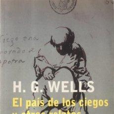Libros de segunda mano: EL PAÍS DE LOS CIEGOS Y OTROS RELATOS. H. G. WELLS.. Lote 129458939