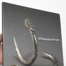 Libros de segunda mano: EL LLENGUATGE DE LA JOIA. ORNAMENTS ÈTNICS DE LA COL·LECCIÓ MONTSE ESTER. Lote 129461423