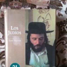 Libros de segunda mano: LOS JUDIOS, DE LUIS SUAREZ. ARIEL PUEBLOS. EXCELENTE ESTADO, VER FOTOS. TAPA DURA Y SOBRECUBIERTA. Lote 129471127