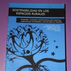 Libros de segunda mano: SOSTENIBILIDAD EN LOS ESPACIOS RURALES.PROYECTOS.EXPERIENCIAS.RURAL.2008.CEDER.LEADER.ESPAÑA.EUROPA. Lote 129472659