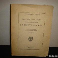 Libros de segunda mano: (OF7) HISTORIA VERDADERA CONQUISTA DE LA NUEVA ESPAÑA - 1939. Lote 129524483