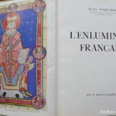 Libros de segunda mano: L'ENLUMINURE FRANÇAISE. - PORCHER, JEAN. - PARÍS, 1959.. Lote 123232346