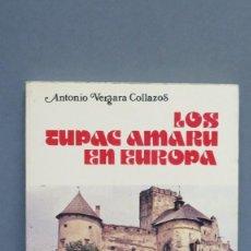 Libros de segunda mano: LOS TÚPAC AMARU EN EUROPA. ANTONIO VERGARA. Lote 129533559