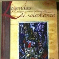 Libros de segunda mano: TOMÁS HIJO, LEYENDAS, MILAGROS Y RUMORES EXTRAORDINARIOS DE LA CIUDAD DE SALAMANCA. Lote 129540107