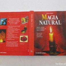 Libros de segunda mano: MAGIA NATURAL. APRENDA A DOMINAR LAS FUERZAS MÁGICAS QUE ESTÁN A SU ALREDEDOR. RMT87294. Lote 129546223