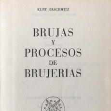 Libros de segunda mano: BRUJAS Y PROCESOS DE BRUJERÍAS. KURT BASCHWITZ.. Lote 129601187