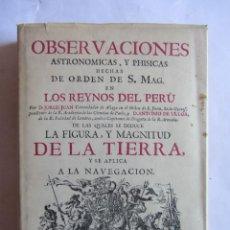 Libros de segunda mano: OBSERVACIONES ASTRONOMICAS Y PHISICAS HECHAS POR D. JORGE JUAN EN LOS REYNOS DEL PERU... FACSIMIL. Lote 129644099