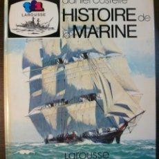 Libros de segunda mano: HISTOIRE DE LA MARINE. DANIEL COSTELLE. 1ª EDICION, 1979. Lote 129662691