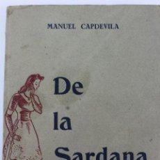 Libros de segunda mano: L-629. DE LA SARDANA. MANUEL CAPDEVILA. VOLUM III. 2ª EDICIÓ. ANY 1948. Lote 129665063