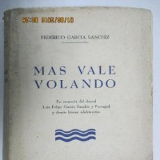 Libros de segunda mano: MAS VALES VOLANDO. FEDERICO GARCIA SANCHIZ. EDITORIAL ESPAÑOLA S. A. SAN SEBASTIAN 1938. Lote 129677023