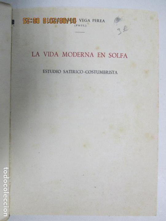 Libros de segunda mano: LA VIDA MODERNA EN SOLFA. ESTUDIO SATÍRICO-COSTUMBRISTA. PAUL DANIEL VEGA. PRÓLOGO DE FÉLIX GARCIA - Foto 3 - 129677087