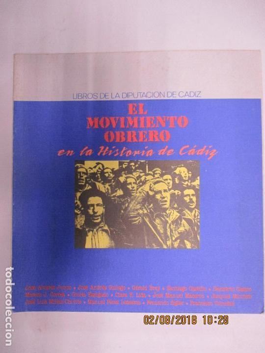 EL MOVIMIENTO OBRERO EN LA HISTORIA DE CÁDIZ. LIBROS DE LA DIPUTACIÓN. 1988. (Libros de Segunda Mano - Historia - Otros)