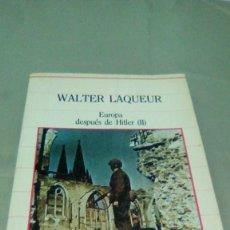 Libros de segunda mano: EUROPA DESPUES DE HITLER (II).- WALTER LAQUEUR. Lote 129696147