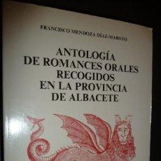 Libros de segunda mano: ANTOLOGÍA ROMANCES ORALES RECOGIDOS PROVINCIA DE ALBACETE. FRANCISCO MENDOZA DÍAZ-MAROTO,1990,484PP. Lote 129738487