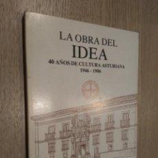 Libros de segunda mano: LA OBRA DEL IDEA. 40 AÑOS DE CULTURA ASTURIANA. 1946 - 1986. PRINCIPADO DE ASTURIAS. 1987. Lote 129784151