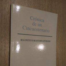Libros de segunda mano: CRÓNICA DE UN CINCUENTENARIO. REAL INSTITUTO DE ESTUDIOS ASTURIANOS 1996. Lote 129785371