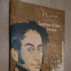 Libros de segunda mano: 1988. ATLAS HISTORICO, BIOGRAFICO Y MILITAR. SIMON BOLIVAR. PLANO DE LA CIUDAD DE SANTIAGO LEON. Lote 129797187