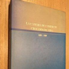 Libros de segunda mano: LA CAMARA DE COMERCIO. CIEN AÑOS DE VIDA . 1889/1989. CAMARA OVIEDO. MARIA GRECIET PAREDES. Lote 129799615