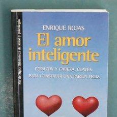 Libros de segunda mano: EL AMOR INTELIGENTE. ENRIQUE ROJAS. Lote 129966763