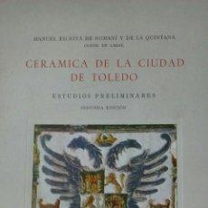 Libros de segunda mano: CERÁMICA DE LA CIUDAD DE TOLEDO. Lote 129980555