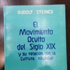 Libros de segunda mano: EL MOVIMIENTO OCULTO DEL SIGLO XX Y SU RELACIÓN CON LA CULTURA MUNDIAL / STEINER, RUDOLF.. Lote 129988483