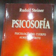 Libros de segunda mano: PSICOSOFÍA: PSICOLOGÍA DEL CUERPO, ALMA Y ESPÍRITU / RUDOLF STEINER. Lote 129988699