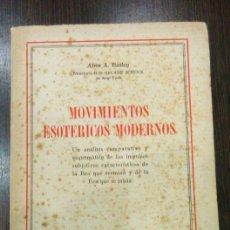 Libros de segunda mano: MOVIMIENTOS ESOTÉRICOS MODERNOS / BAILEY, ALICE A.. Lote 129989495